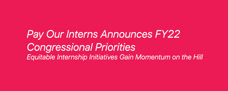 Pay Our Interns Announces FY22 Congressional Priorities
